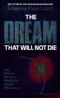 Image for The Dream That Will Not Die: The Rest of the Story Behind the Amway Phenomenon