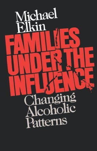 Image for Families Under the Influence: Changing Alcoholic Patterns