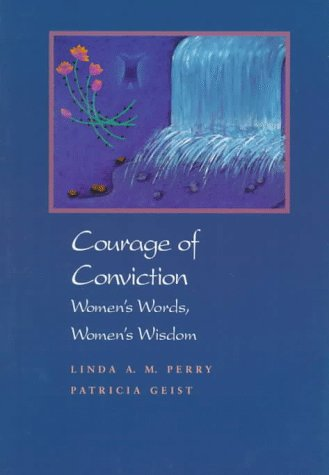Image for Courage of Conviction: Women's Words, Women's Wisdom