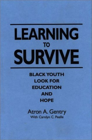 Image for Learning to Survive: Black Youth Look for Education and Hope