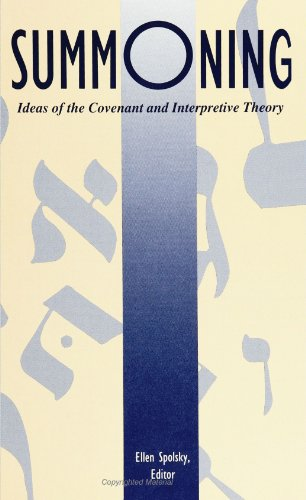 Image for Summoning: Ideas of the Covenant and Interpretive Theory (S U N Y Series in Modern Jewish Literature and Culture)