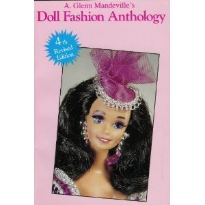 Image for Doll Fashion Anthology: Featuring Barbie and other Fashion Dolls
