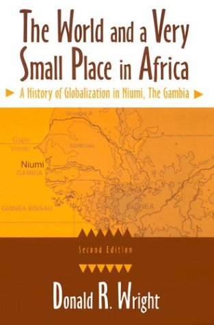 Image for The World and a Very Small Place in Africa: A History of Globalization in Niumi, the Gambia, Second Edition (Sources and Studies in World History)