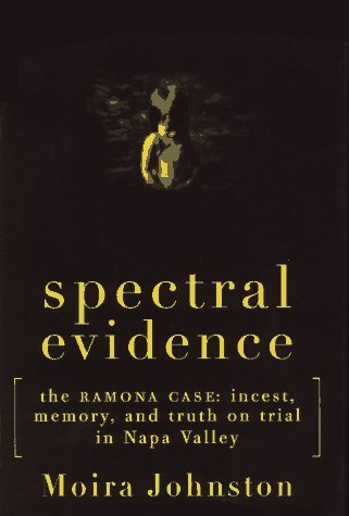 Image for Spectral Evidence: The Ramona Case: Incest, Memory, and Truth on Trial in Napa Valley