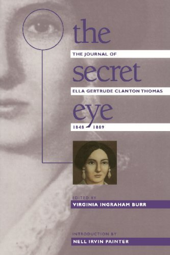Image for The Secret Eye: The Journal of Ella Gertrude Clanton Thomas, 1848-1889 (Gender & American Culture)