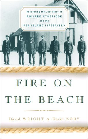 Image for Fire on the Beach: Recovering the Lost Story of Richard Etheridge and the Pea Island Lifesavers