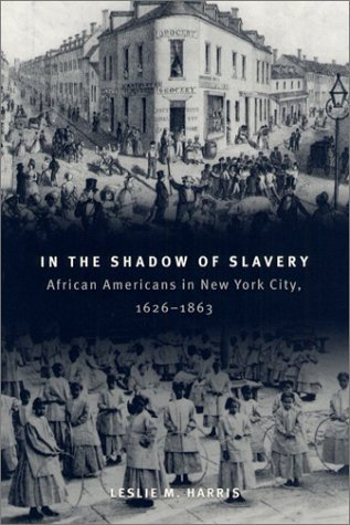 Image for In the Shadow of Slavery: African Americans in New York City, 1626-1863 (Historical Studies of Urban America)