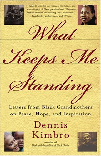 Image for What Keeps Me Standing: Letters from Black Grandmothers on Peace, Hope and Inspiration