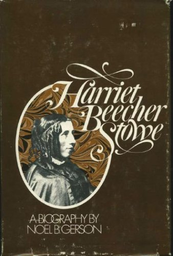 Image for Harriet Beecher Stowe: A Biography