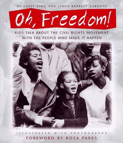 Image for Oh, Freedom!: Kids Talk About the Civil Rights Movement with the People Who Made  It Happen: (Foreword by Rosa Parks)