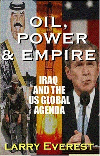 Image for Oil, Power, & Empire: Iraq and the U.S. Global Agenda