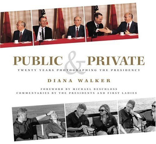 Image for Public and Private: Twenty Years Photographing the Presidency
