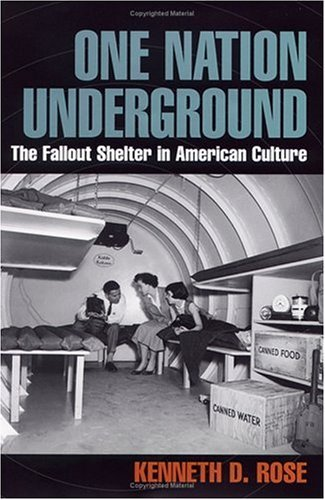 Image for One Nation Underground:  The Fallout Shelter in American Culture