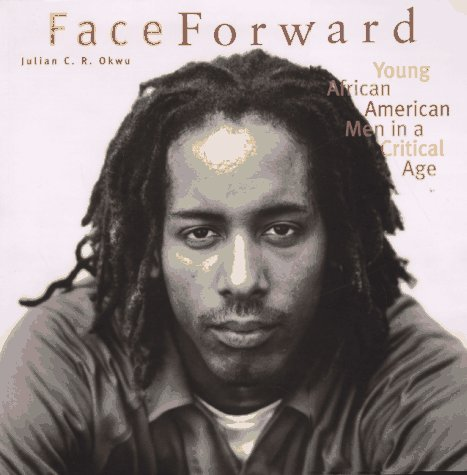 Image for Face Forward: Young African American Men in a Critical Age