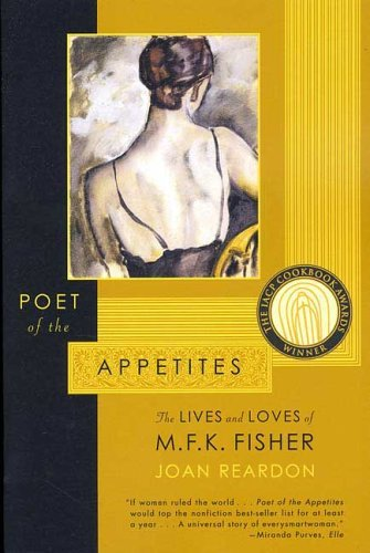 Image for Poet of the Appetites: The Lives and Loves of M.F.K. Fisher