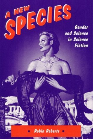 Image for A New Species: GENDER AND SCIENCE IN SCIENCE FICTION
