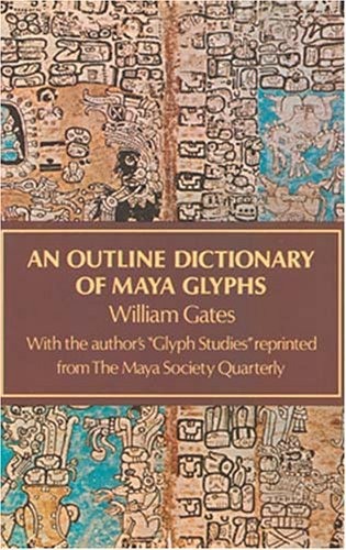 Image for An Outline Dictionary of Maya Glyphs (Appr)
