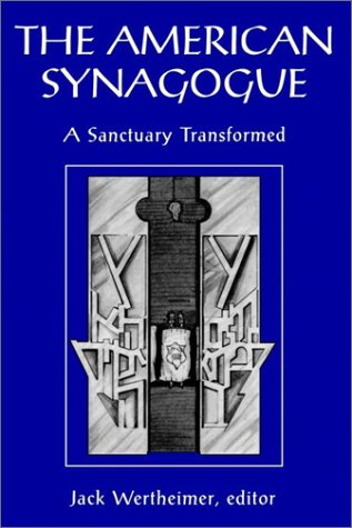 Image for The American Synagogue: A Sanctuary Transformed (Brandeis Series in America)