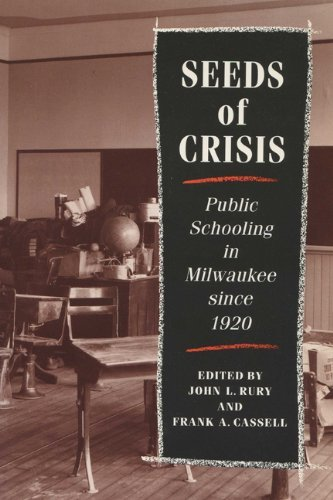 Image for Seeds Of Crisis: Public Schooling In Milwaukee Since 1920