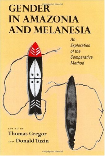 Image for Gender in Amazonia and Melanesia: An Exploration of the Comparative Method
