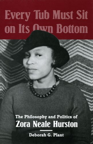 Image for Every Tub Must Sit on Its Own Bottom: The Philosophy and Politics of Zora Neale Hurston