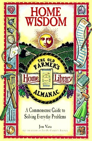 Image for Home Wisdom: A Commonsense Guide to Living Simply (Old Farmer's Almanac Home Library)